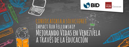 """El Banco Interamericano de Desarrollo y el Impact Hub Caracas lanzan la convocatoria del Programa """"Mejorando Vidas en Venezuela a través de la Educación"""""""
